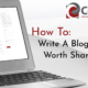 Cover image for How To Write A Blog worth sharing showing title and laptop computer with blog appearing on screen.